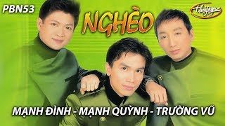 Trường Vũ, Mạnh Quỳnh, Mạnh Đình - LK Nghèo / PBN 53