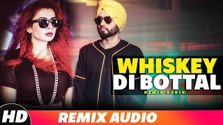 Whiskey Di Bottal (Audio Remix) | DJ Harshal & Sunix Thakor | Jasmine Sandlas | Remix 2019