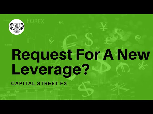 Request For Leverage Change | Capital Street Fx