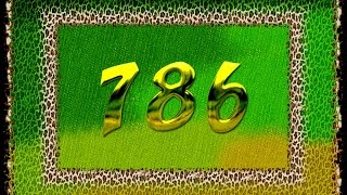 About 786 | Meaning of 786 in Islam | The truth revealed | Value of 786 | What it is