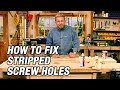 How to Fix Stripped Screw Holes