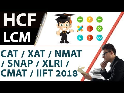 HCF LCM concepts, shortcuts and tricks - for CAT/XAT/NMAT/SNAP/CMAT/IIFT 2018
