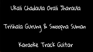 Ukali Chadaula Orali Jharaula - (Trishala Gurung & Swoopna Suman) Acoustic Guitar Music #NRK!!!