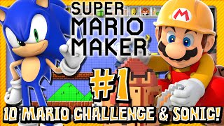 Super Mario Maker: Part 1 - 10 Mario Challenge & SONIC!