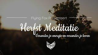 Herfst Meditatie ☾ Voor een positieve mindset in het nieuwe seizoen