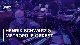 Henrik Schwarz & Metropole Orkest Boiler Room ADE Live Set