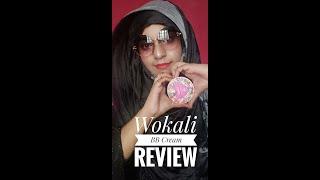 Wokali BB Cream Review & كيفية استخدام ، وخلق نظرة بسيطة عن يوم الوقت مع الحجاب التعليمي