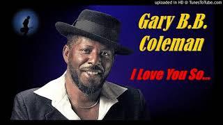 Gary B.B. Coleman - I Love You So (Kostas A~171)