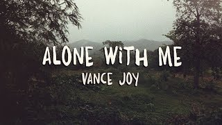 Скачать Vance Joy Alone With Me Lyrics