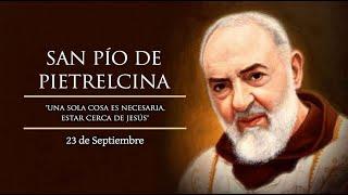SEPTIEMBRE 23   SANTO PADRE PIO DE PIETRELCINA /EL SANTO DEL DIA