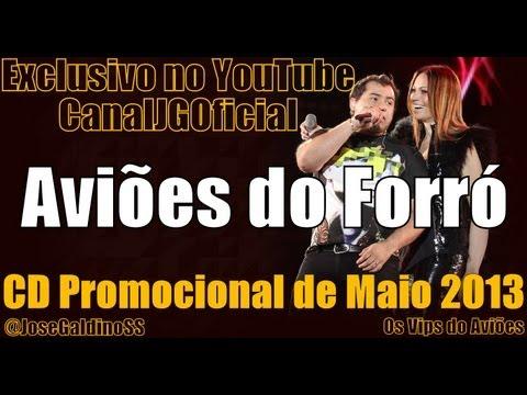 Aviões do Forró CD Promocional de Maio 2013 COMPLETO [CanalJGOficial]