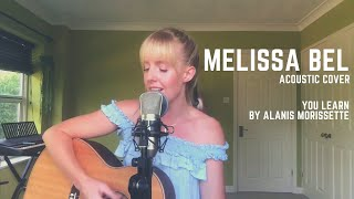 You learn - alanis morissette (cover by melissa bel)