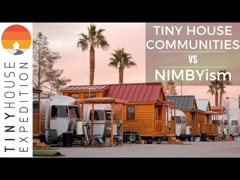 Tiny House Communities VS NIMBYism (Not In My Backyard 'ttude)