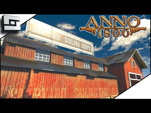 Anno 1800 Gameplay - OUR FIRST EXPEDITION AND SHIPYARD
