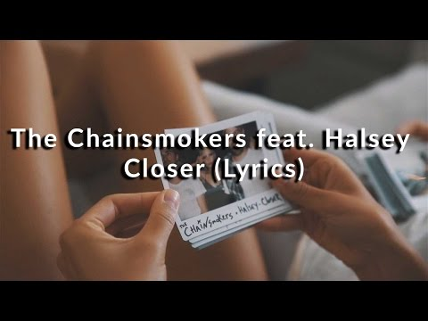 The Chainsmokers ft. Halsey - Closer Lyrics