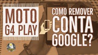 Como Remover conta google MOTO G4 Play Dezembro 2019 Metodo 100%