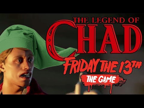 The Legend of CHAD! | Friday the 13th: The Game LIVE STREAM | Darby & Lair