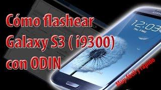 Como flashear samsung galaxy s3 i9300 con odin. Reparar software. Quitar patron. Hard Reset