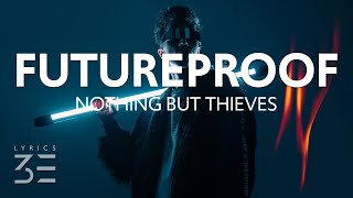 Download Nothing But Thieves - Futureproof (Lyrics)