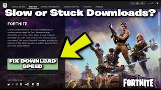 Fortnite - Fix Epic Launcher Slow/Stuck Downloads (PC/Mac)