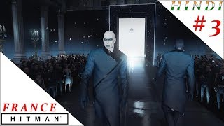 HITMAN  - PARIS FRANCE  - THE SHOWSTOPPER HINDI #3