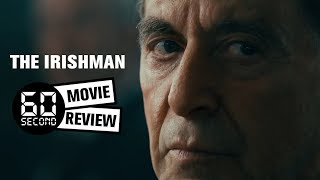 The Irishman: 60 Second Movie Review