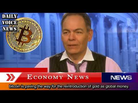 Max Keiser - Bitcoin is paving the way for the reintroduction of gold as global money.