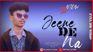 Jeena De Na | Untouhables | Raj Barman| Heart Touching Love Story| Hindi Song 2021| Ft. Sanjay