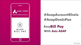 Axis ASAP | Easy Bill Pay