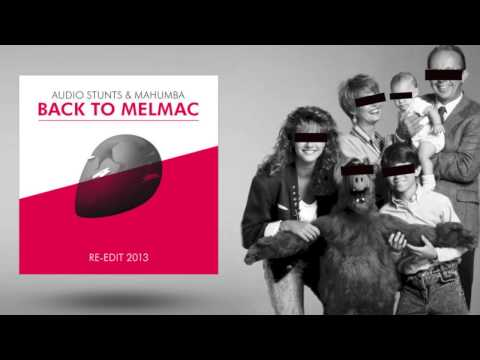 audio stunts & mahumba - Back To Melmac (Re-Edit 2013)