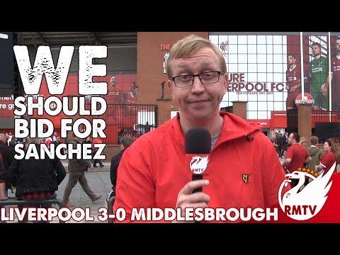 Liverpool 3-0 Middlesbrough | We Should Bid For Sanchez | Chris' Match Reaction
