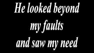 He Looked Beyond My Faults - Karaoke - Always Glorify GOD!!!