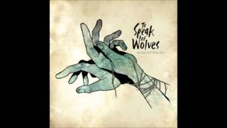 Watch To Speak Of Wolves Dimming The Light video