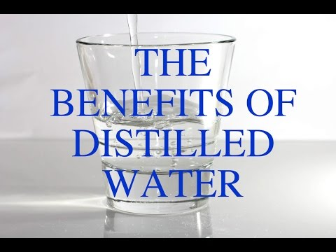 THE BENEFITS OF DISTILLED WATER