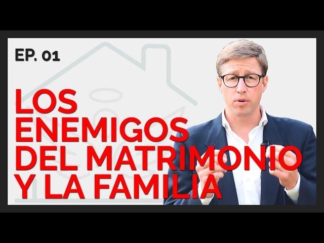 Los Enemigos del Matrimonio y la Familia   El ángel de tu hogar