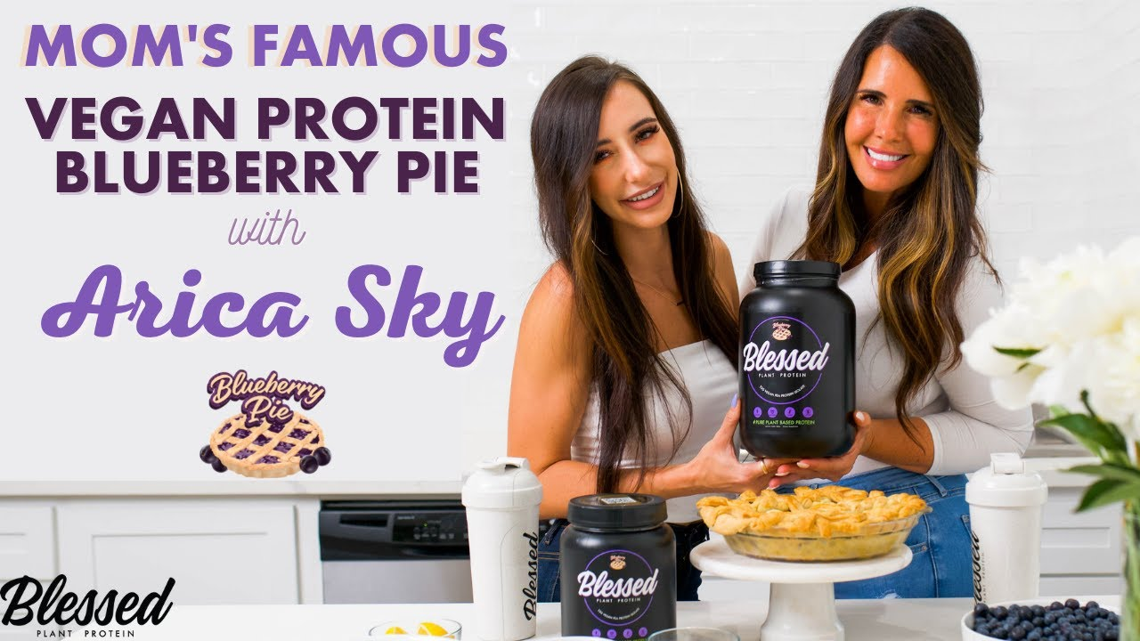 Mom's Famous Vegan Blueberry Pie With Arica Sky l New Blessed Protein Blueberry Pie