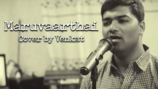 Download Hindi Video Songs - Maruvaarthai - Cover by Venkat | Enai Noki Paayum Thota | Dhanush | Gautham Vasudev Menon
