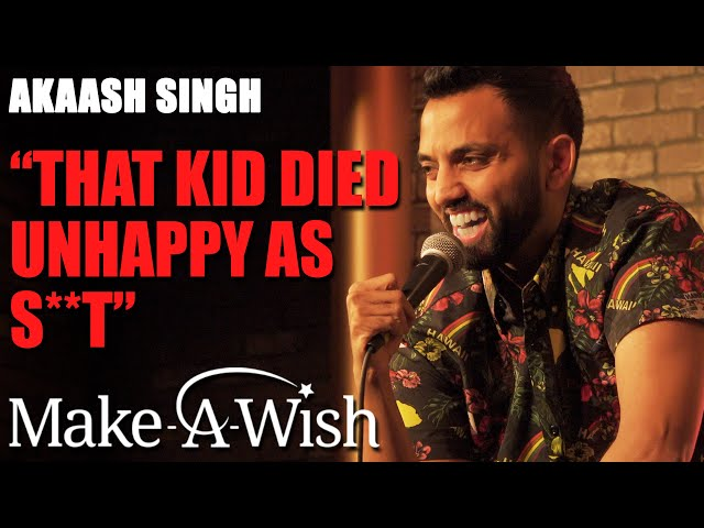 Make-A-Wish scammed a DYING BOY   Akaash Singh   Stand Up Comedy