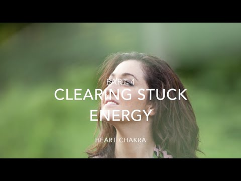 Clearing Stuck Energy – Part 4: Heart Chakra