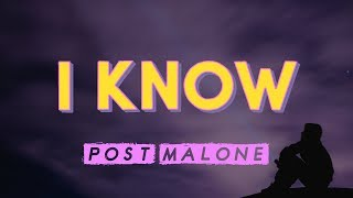 Post Malone – I Know (Lyrics)