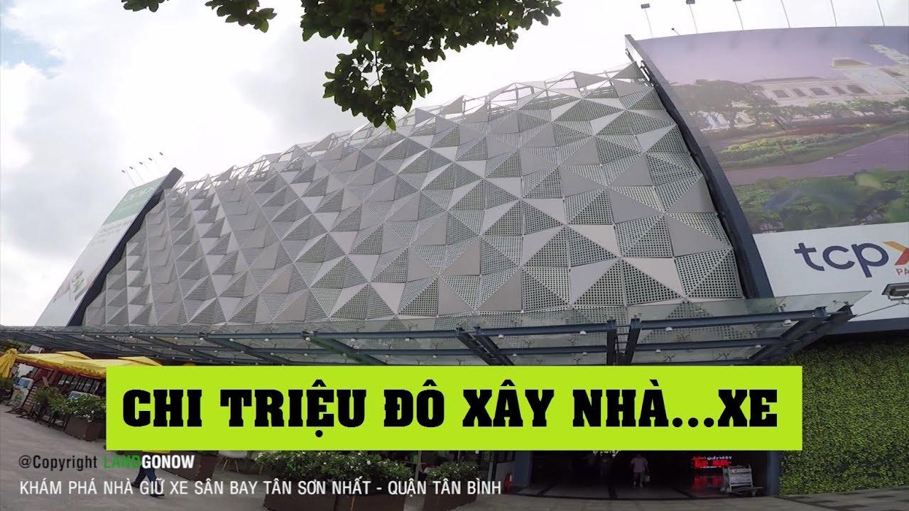 Khám phá nhà giữ xe to & hiện đại nhất Việt Nam – Sân bay Tân Sơn Nhất – Land Go Now ✔