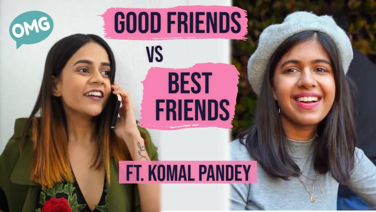 Friends vs Best Friends ft Komal Pandey | Sejal Kumar