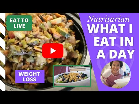 What I Eat In A Day // Eat To Live Weight-Loss Meals // Nutritarian