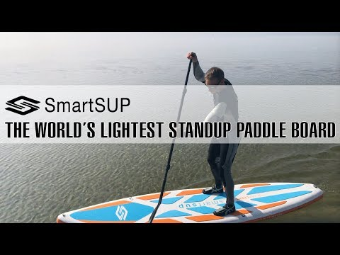 SmartSUP - THE WORLD'S LIGHTEST STANDUP PADDLE BOARD