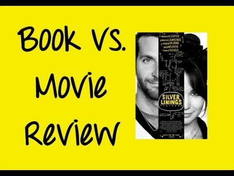 Silver Linings Playbook By Matthew Quick - Book Vs. Movie Review