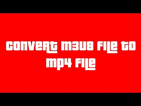 Convert m3u8 file to mp4 file