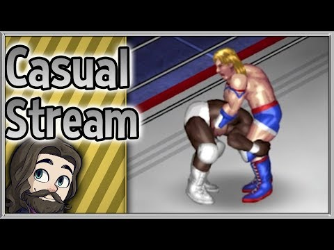 Fire Pro Wrestling World - Casual Streams - Aug 15th 2017