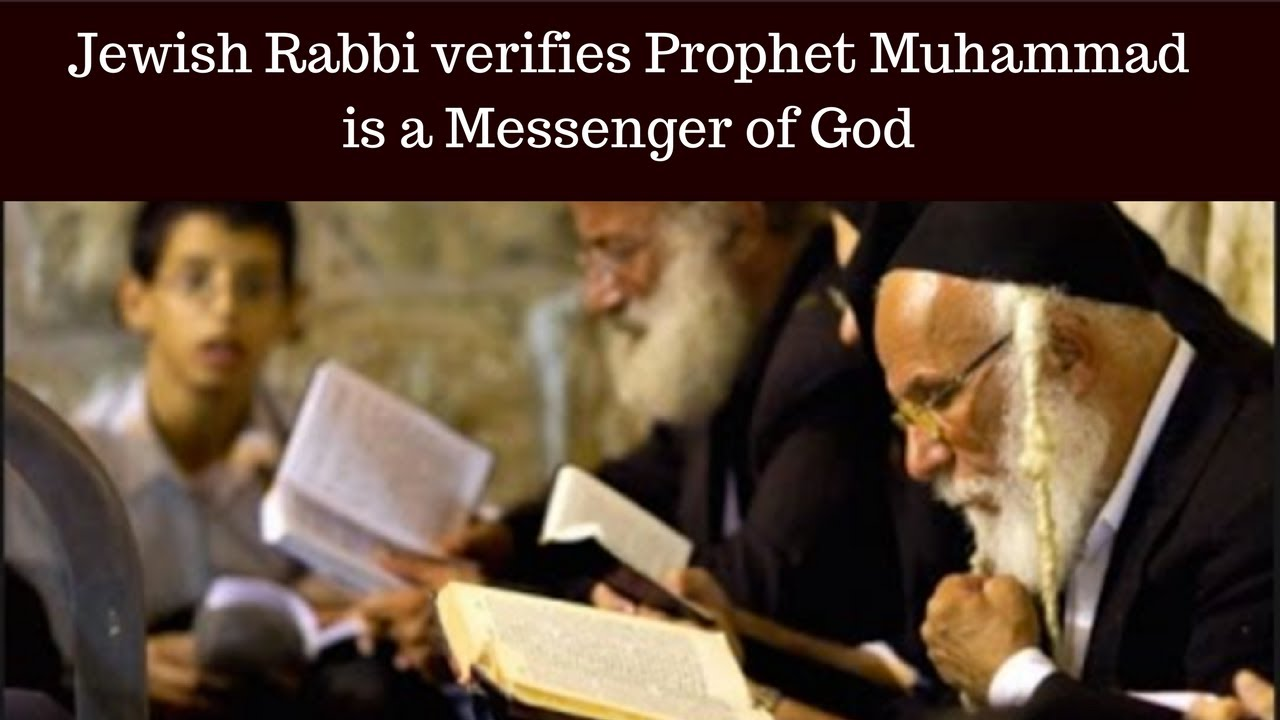 Jewish Rabbi Scholar confirms Prophet Muhammad from the Torah accepts ISLAM