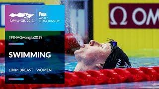 Swimming Women - 100m Breast | Top Moments | FINA World Championships 2019 - Gwangju