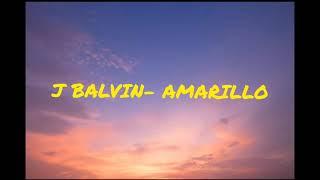 J Balvin- Amarillo ( Lyrics)